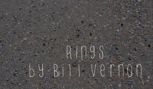 Rings, by Bill Vernon