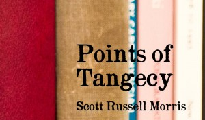 Points of Tangency, by Scott Russell Morris