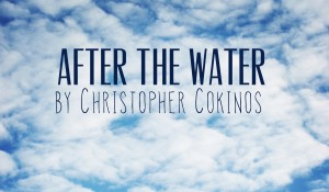 After the Water, by Christopher Cokinos