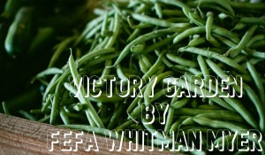 Victory Garden, by Fefa Whitman Myer