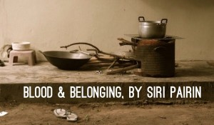 Blood & Belonging, by Siri Pairin