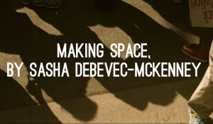 Making Space, by Sasha Debevec-McKenney