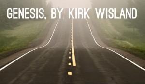 Genesis, by Kirk Wisland
