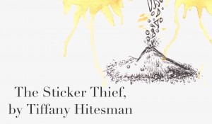 The Sticker Thief, by Tiffany Hitesman