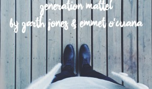 Generation Mattel, by Garth Jones & Emmet O'Cuana