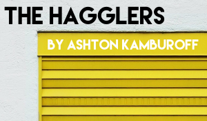 The Hagglers, by Ashton Kamburoff