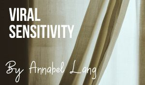 Viral Sensitivity, by Annabel Lang