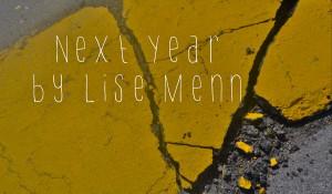 Next Year, by Lise Menn