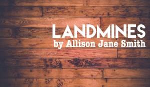 Landmines, by Allison Jane Smith