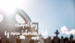 Chapel Tag, by Nina Lohman Cilek