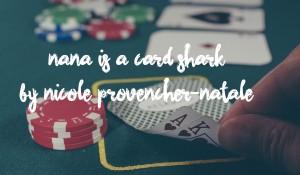 Nana Is A Card Shark, by Nicole Provencher-Natale