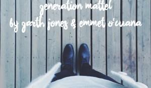 Generation Mattel, by Garth Jones & Emmet O'Cuana