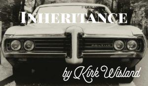 Inheritance, by Kirk Wisland